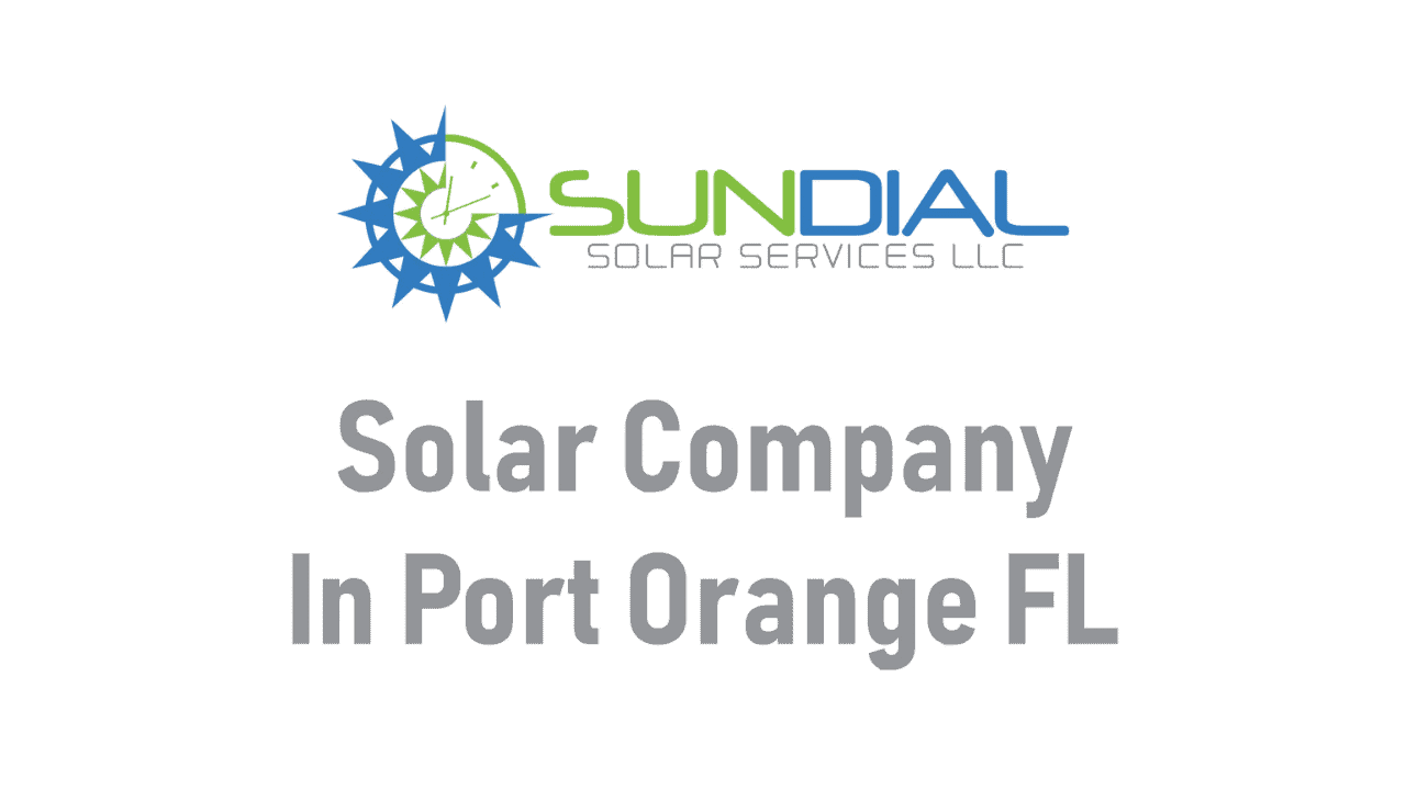 Solar Company Port Orange FL.